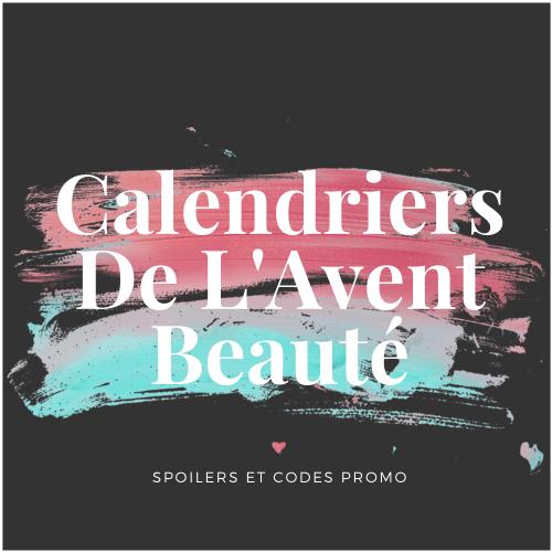 Tous les Calendriers de l'Avent beauté 2020 : avis, contenu, code promo et spoiler !