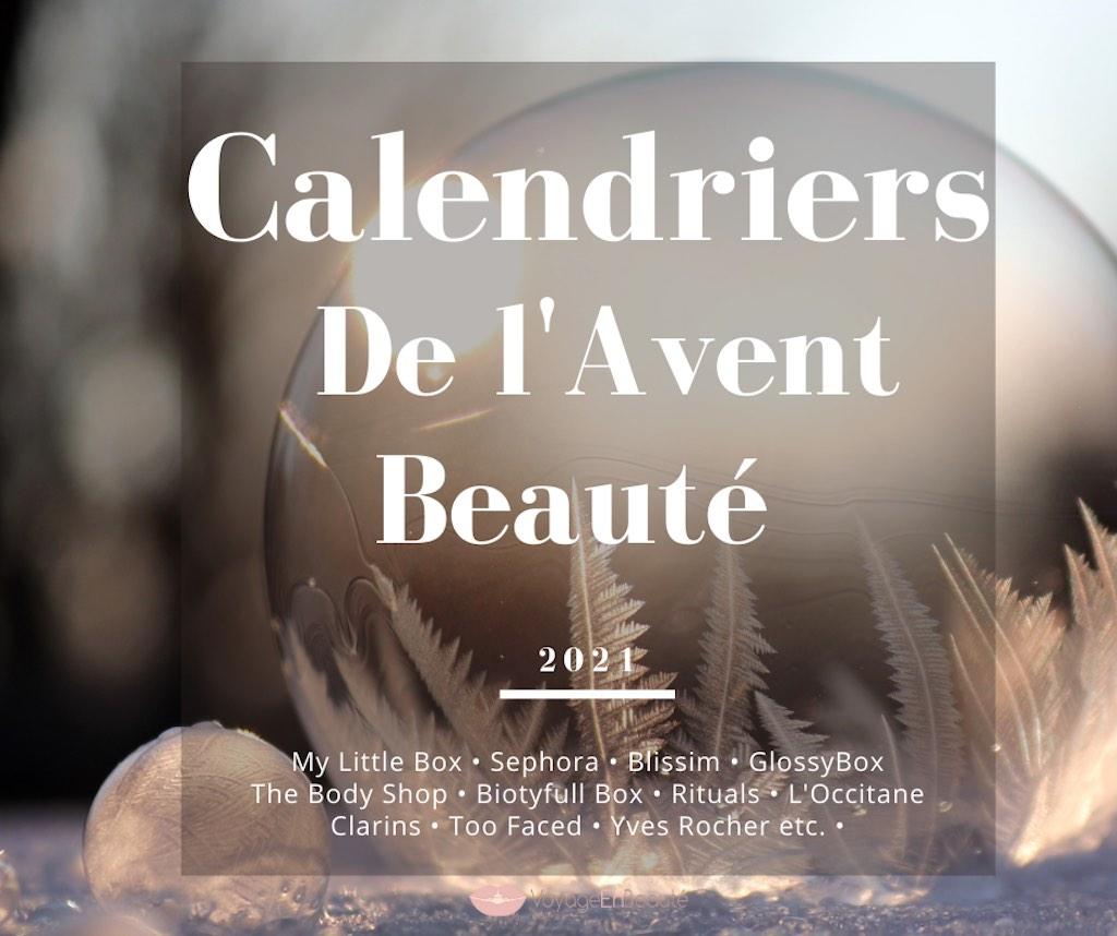 Calendriers de l'Avent Beauté 2021 : spoilers, contenu, prix, marques, codes promos, unboxing, jeux concours